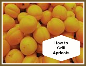 How to Grill Apricots