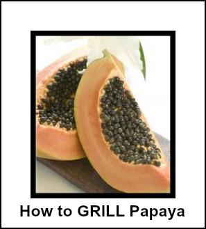 Grilling Papaya