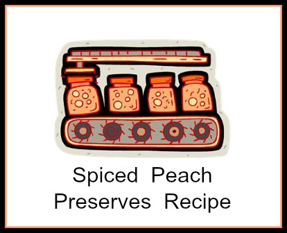 Spiced Peach Preserves Recipe